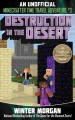 Destruction in the desert : an unofficial Minecrafters time travel adventure. book three