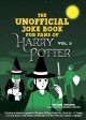 The unofficial Harry Potter joke book : stupefying shenanigans for Slytherin