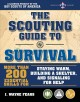 Scouting's guide to survival : more than 200 essential skills for staying warm, building a shelter, and signaling for help