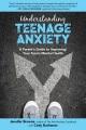 Understanding teenage anxiety : a parent
