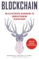 Blockchain : an illustrated guidebook to understanding Blockchain