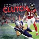 Coming up clutch : the greatest upsets, comebacks, and finishes in sports history