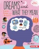 Dreams and what they mean : facts, trivia, and quizzes