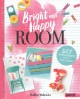 Bright and happy room : DIY projects for a fun room