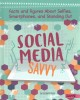 Social media savvy : facts and figures about selfies, smartphones, and standing out