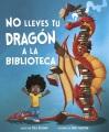 No lleves tu dragón a la biblioteca