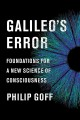 Galileo's error : foundations for a new science of consciousness