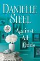 Against all odds : a novel