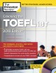 Cracking the TOEFL iBT / The Strategies, Practice, and Review You Need to Score Higher