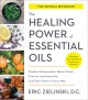 The healing power of essential oils : soothe inflammation, boost mood, prevent autoimmunity, and feel great in every way