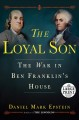 The loyal son : the war in Ben Franklin