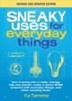 Sneaky uses for everyday things : how to turn a penny into a radio, change milk into plastic, make a dozen STEM projects with everyday things, and other amazing feats