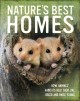 Nature's best homes : how animals' habitats help them live, breed and raise young
