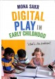 Digital play in early childhood : what