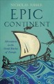 Epic continent : adventures in the great stories of Europe