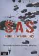 SAS rogue warriors : the remarkable story behind an extraordinary fighting force