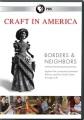 Craft in America. Borders & Neighbors