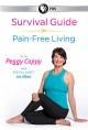 Survival guide for pain-free living with Peggy Cappy and special guest Lee Albert.