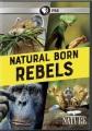 Natural born rebels