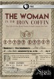 The woman in the iron coffin.