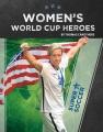 Women's World Cup heroes