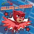 PJ Masks : Calling all heroes!