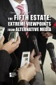 The fifth estate : extreme viewpoints from alternative media