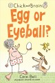 Chick and Brain. Egg or eyeball?