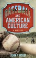 Baseball and American culture : a history