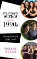 Television series of the 1990s : essential facts and quirky details