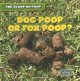 Dog poop or fox poop?