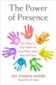 The power of presence : be a voice in your child's ear even when you're not with them