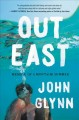 Out east : memoir of a Montauk summer