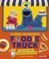 Cookie Monster's foodie truck : a Sesame Street celebration of food