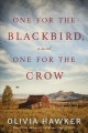 One for the blackbird, one for the crow : a novel