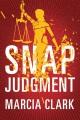 Snap judgment : a Samantha Brinkman legal thriller