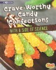 Crave-worthy candy confections with a side of science : an augmented recipe science experience