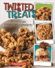 Twisted treats : desserts with unexpected ingredients