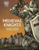 Medieval knights : Europe's fearsome armored soldiers