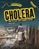 Cholera : how the blue death changed history