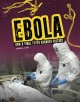Ebola : how a viral fever changed history