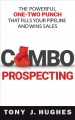 Combo prospecting : the powerful one-two punch that fills your pipeline and wins sales