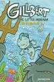 Gillbert. #1, The little merman