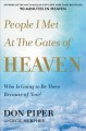 People I met at the gates of heaven : who is going to be there because of you