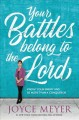 Your battles belong to the Lord : know your enemy and be more than a conqueror