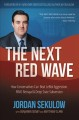 The next red wave : how conservatives can beat leftist aggression, RINO betrayal & deep state subversion