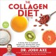 The collagen diet : a 28-day plan for sustained weight loss, glowing skin, great gut health and a younger you
