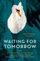 Waiting for tomorrow : a novel