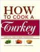 How to cook a turkey : and all the other trimmings