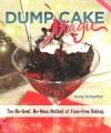 Dump cake magic : the no-bowl, no-mess method of fuss-free baking